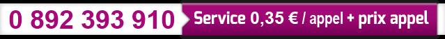 0 892 393 910  Service 0.35€/appel + prix appel