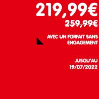 229,99€ au lieu de 259,99€ sur forfait sans engagement